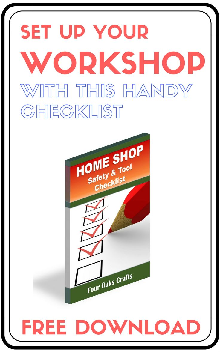 DIY Woodworking Ideas Get this free checklist to help you set up you workshop and make it a safer envi...