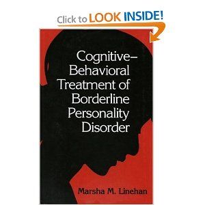 Cognitive-Behavioral Treatment of Borderline Personality Disorder- Marsha Linehan.