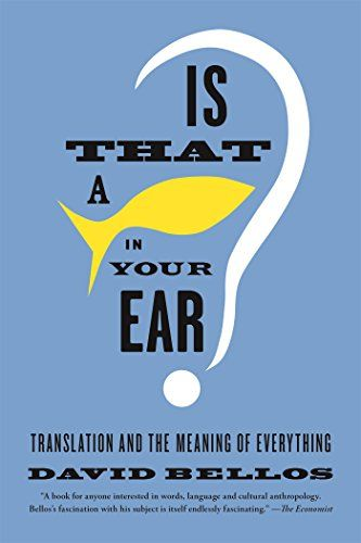 Is That a Fish in Your Ear?: Translation and the Meaning ...