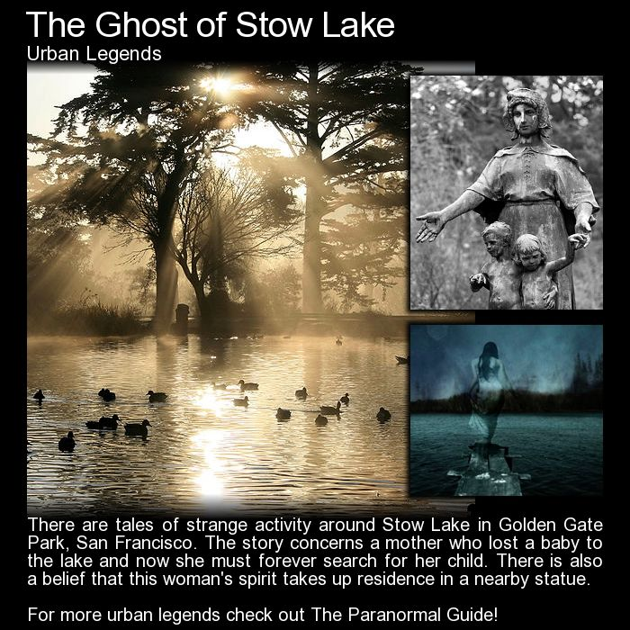 The Ghost of Stow Lake. Here is a bit of a creepy ghost story for you. http://www.theparanormalguide.com/blog/the-ghost-of-stow-lake