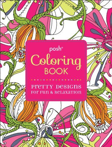 Posh Adult Coloring Book Pretty Designs For Fun Relaxation By Andrews McMeel Publishing LLC