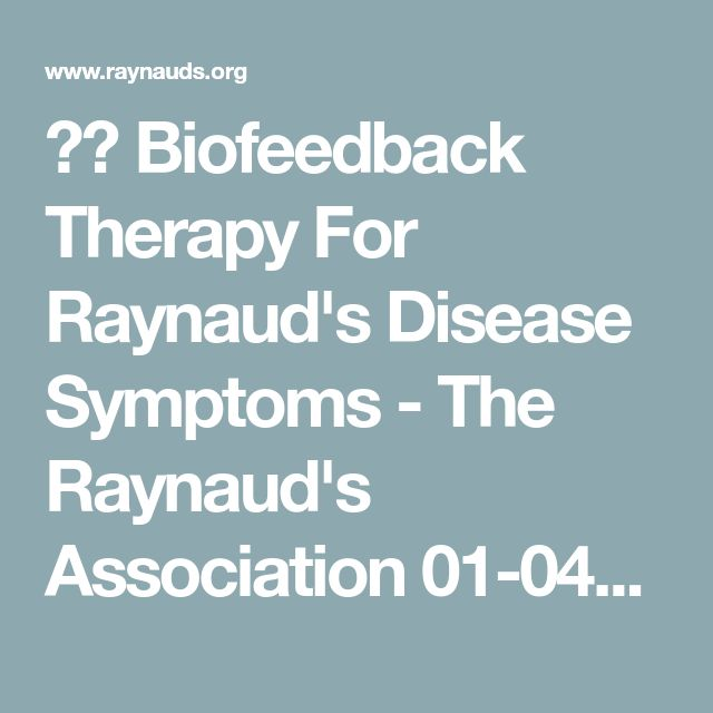 ⭐️ Biofeedback Therapy For Raynaud's Disease Symptoms  - The Raynaud's Association 01-04-18