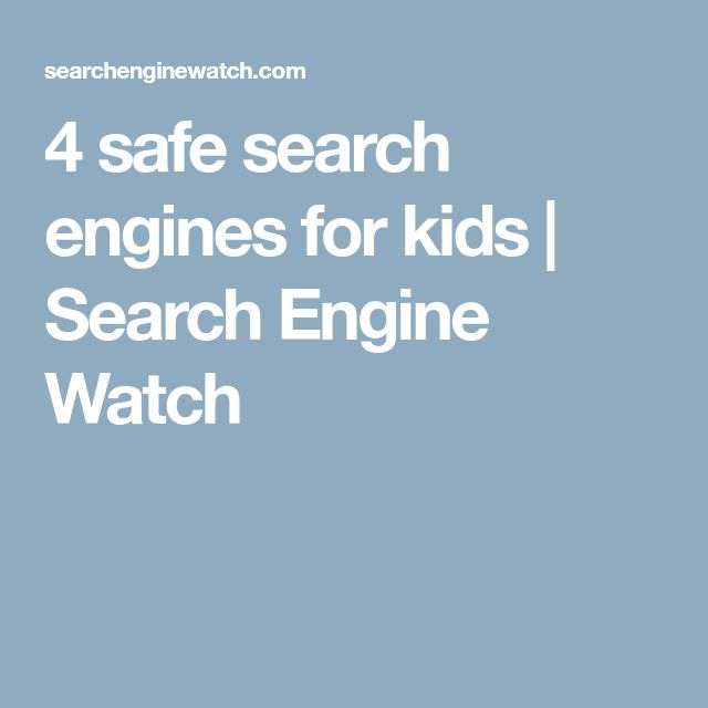 4 safe search engines for kids | Search Engine Watch