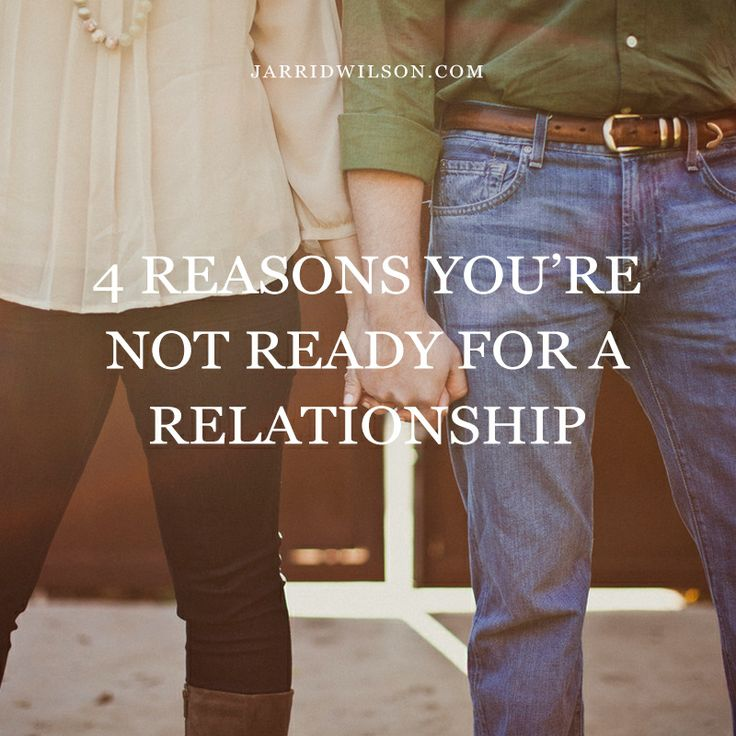 4 Reasons You're Not Ready For A Relationship.