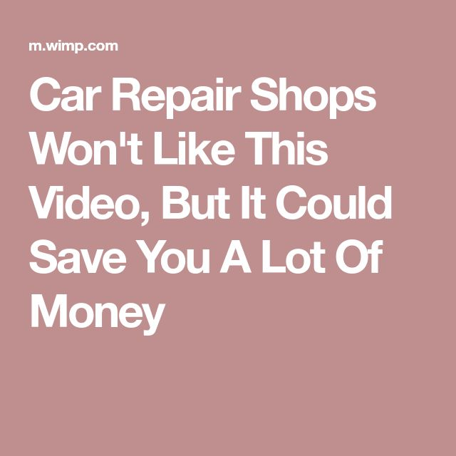 Car Repair Shops Won't Like This Video, But It Could Save You A Lot Of Money