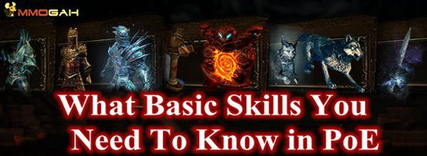 What Basic Skills You Need To Know in Path of Exile