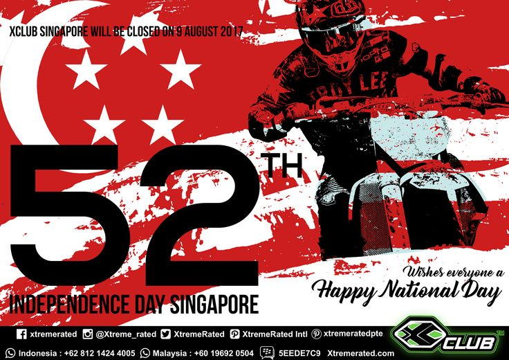 Happy National Day 52th Independence Day of Singapore XCLUB Singapore will be closed on 9th August 2017  #xtremerated #xclub #IndependenceDay