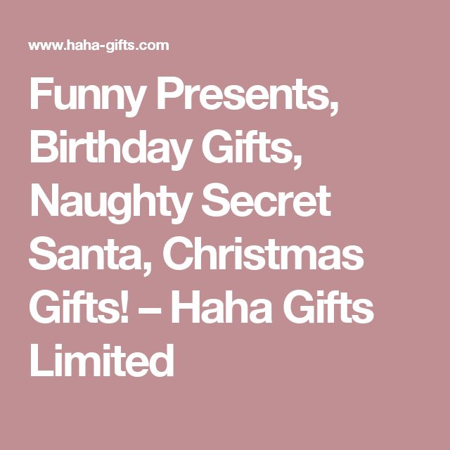 Funny Presents, Birthday Gifts, Naughty Secret Santa, Christmas Gifts! – Haha Gifts Limited