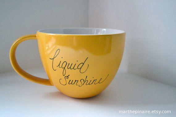 liquid sunshine hand painted yellow mug: Memorial Cups, Cups Of Memorial, Liquid Sunshine, Memorial Lovers, Teas Gifts, Coffee Cups, Coffee Mugs, Memorial Mornings, Paintings Mugs