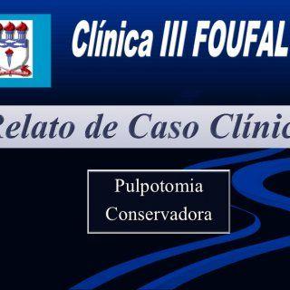 PulpotomiaConservadora   Universidade Federal de Alagoas- UFAL Faculdade de Odontologia da Universidade Federal de Alagoas- FOUFAL Clínica Integrada III A. http://slidehot.com/resources/caso-clinico-pulpotomia-conservadora-endodontia-ufal-maceio-alagoas.20128/
