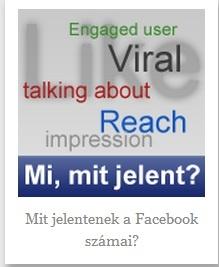 Mit jelentenek a facebook mérőszámai (talking about, viralitás, reach stb.)