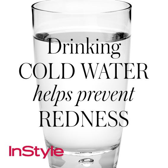 20 Timeless Skin-Care Tips - Drinking Cold Water Helps Prevent Redness from #InStyle