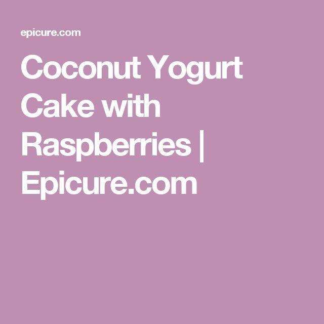 Coconut Yogurt Cake with Raspberries   Epicure.com