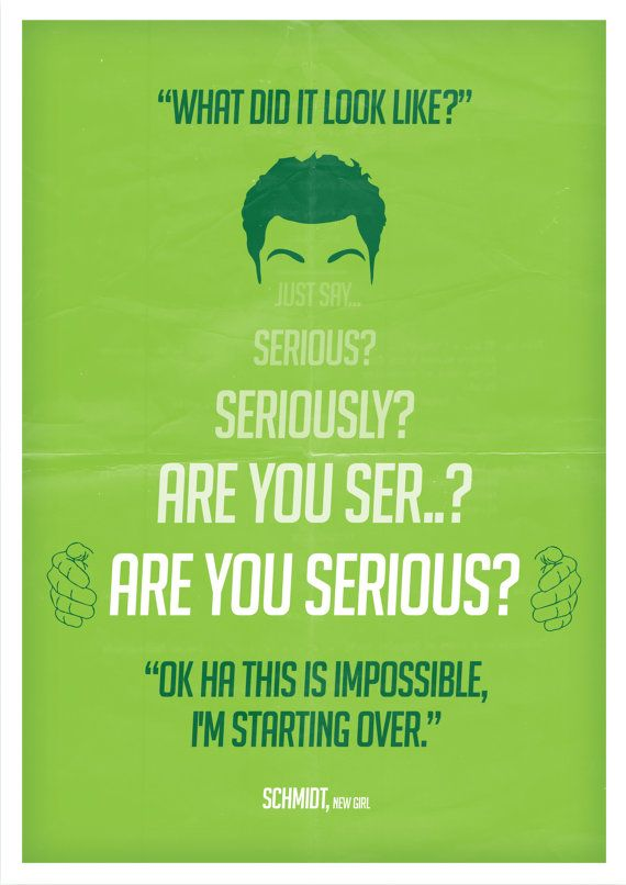 New Girl Schmidt Seriously Quote Poster A3 by BGDmovieposters, £10.00