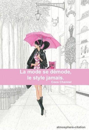 La mode se démode,le style jamais. - Coco Channel