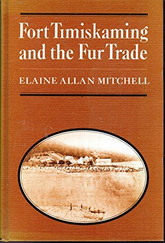 Fort Timiskaming and the fur trade by Elaine Allan Mitchell https://www.amazon.ca/dp/0802022340/ref=cm_sw_r_pi_dp_U_x_FB5FAbCFDKY32