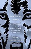 American Wolf: A True Story of Survival and Obsession in the West by Nate Blakeslee (Author) #Kindle US #NewRelease #Science #eBook #ad