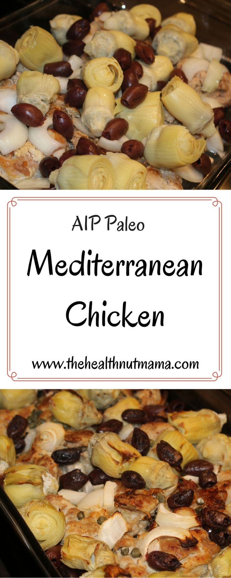 Quick & Delicious AIP Paleo One Dish Meal. Mediterranean Chicken! www.thehealthnutmama.com