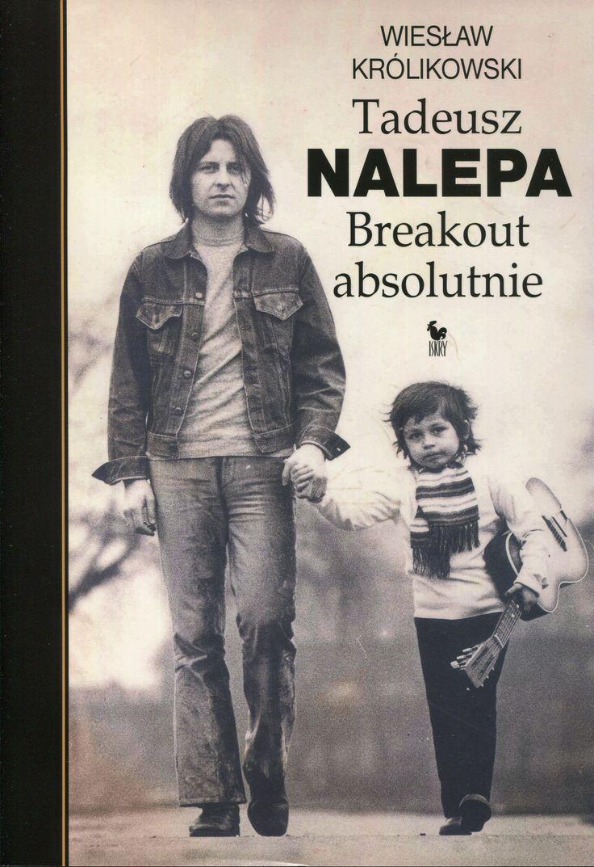 """""""Tadeusz Nalepa. Breakout absolutnie"""" Wiesław Królikowski Cover by Andrzej Barecki Published by Wydawnictwo Iskry 2008"""