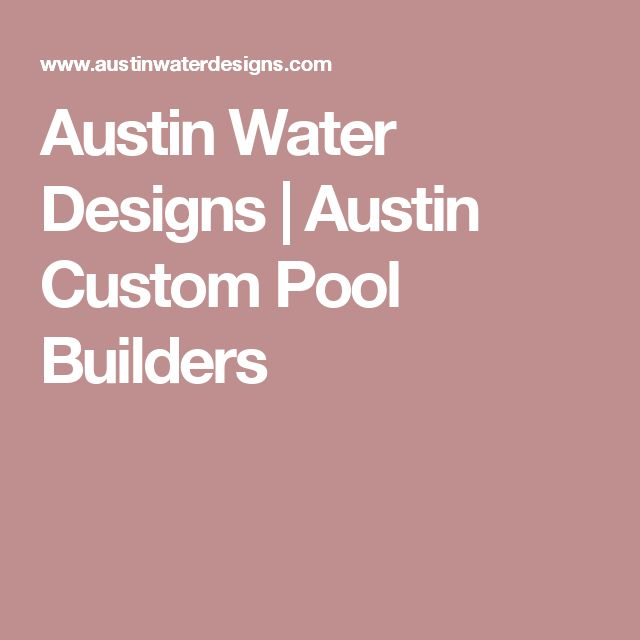 Austin Water Designs | Austin Custom Pool Builders