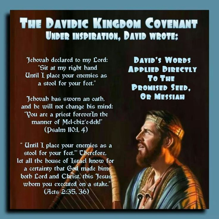 "The Davidic Kingdom Covenant //  Under inspiration, David wrote:  // Jehovah declared to my Lord: ""Sit at my right hand Until I place your enemies as  a stool for your feet."" // Jehovah has sworn an oath,  and he will not change his mind: ""You are a priest foreverIn the  manner of Mel·chiz′e·dek!"" (Psalm 110:1, 4)  //  "" Until I place your enemies as a  stool for your feet.""' Therefore,  let all the house of Israel know for  a certainty that God made him  both Lord and Christ, this Jesus…"
