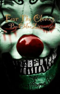 "The Works Of Chloe: "" Fear Thy Clowns "" Excerpt ch 2 by Chloe Zivanovi..."