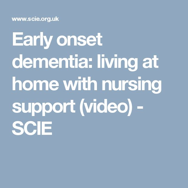 Early onset dementia: living at home with nursing support (video) - SCIE