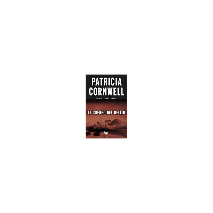 El cuerpo del delito/ Body of Evidence (Paperback) (Patricia Cornwell)
