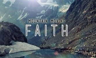 How To Have Mountain-Moving Faith