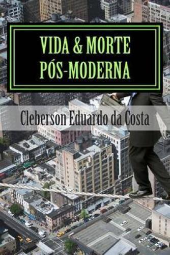 NEW Vida & Morte Pos-Moderna by Cleberson Eduardo Da Costa BOOK (Paperback...