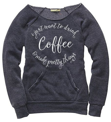 PREORDER - I Just Want to Drink Coffee & Make Pretty Things™ Pullover | threelittlenumbers