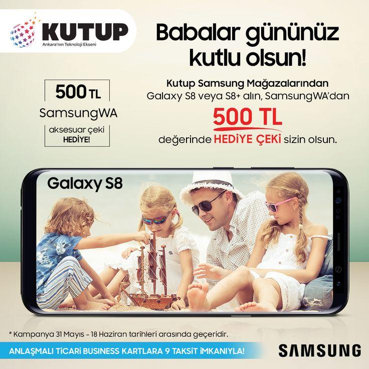 En güzel babalara, en özel hediyeler Kutup' ta. Galaxy S8 veya S8+, Babalar Günü'ne özel Samsung WA' dan 500 TL değerinde hediye çeki hediyeli! #kutup #kutupplus #kutupgarantiplus #kutupas #ankara #samsung #kampanya #teknoloji #samsungankara #galaxys8 #hediyeçeki #samsungwa