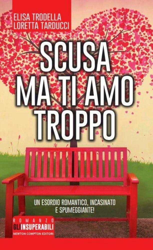 Scusa ma Ti Amo Troppo (Elisa Trodella - Loretta Tarducci)