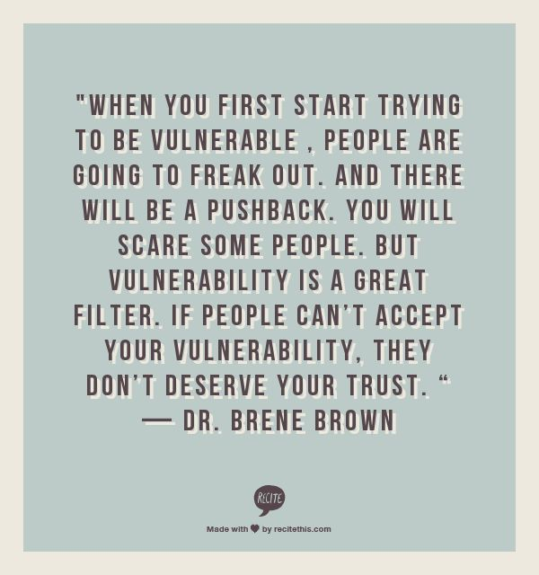 Vulnerability is different than over sharing inappropriately  or not understanding boundaries  and generally TMI  You don  39 t need to be vulnerable with everyone as a test  Just be authentic and don  39 t take yourself too seriously