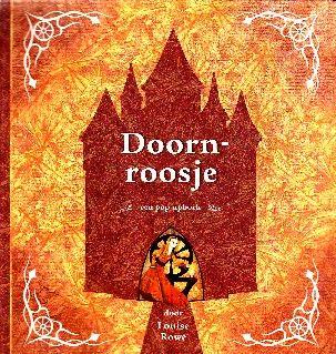 Doornroosje – een pop-upboek - Louise Rowe (naar de Gebroeders Grimm)