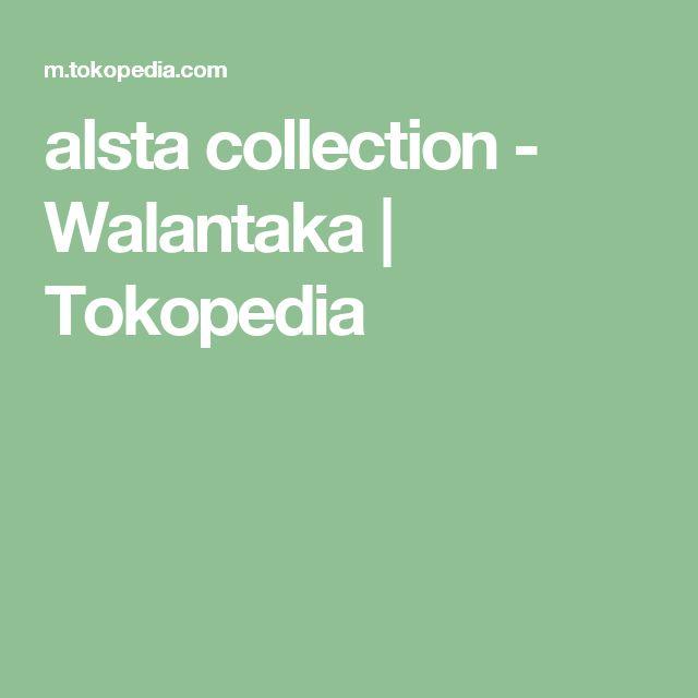 alsta collection - Walantaka | Tokopedia