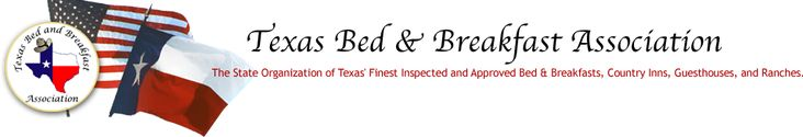 Texas Bed and Breakfast Association - Features the best bed and breakfasts and Inns for tourist and locals. Vacation lodging in Texas
