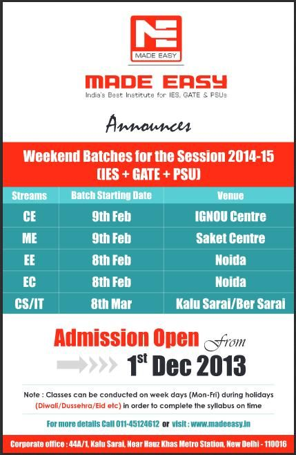 MADE EASY announces weekend batches for the session 2014-15 for IES, GATE, and PSU. Admission Open from 1st Dec 2013.