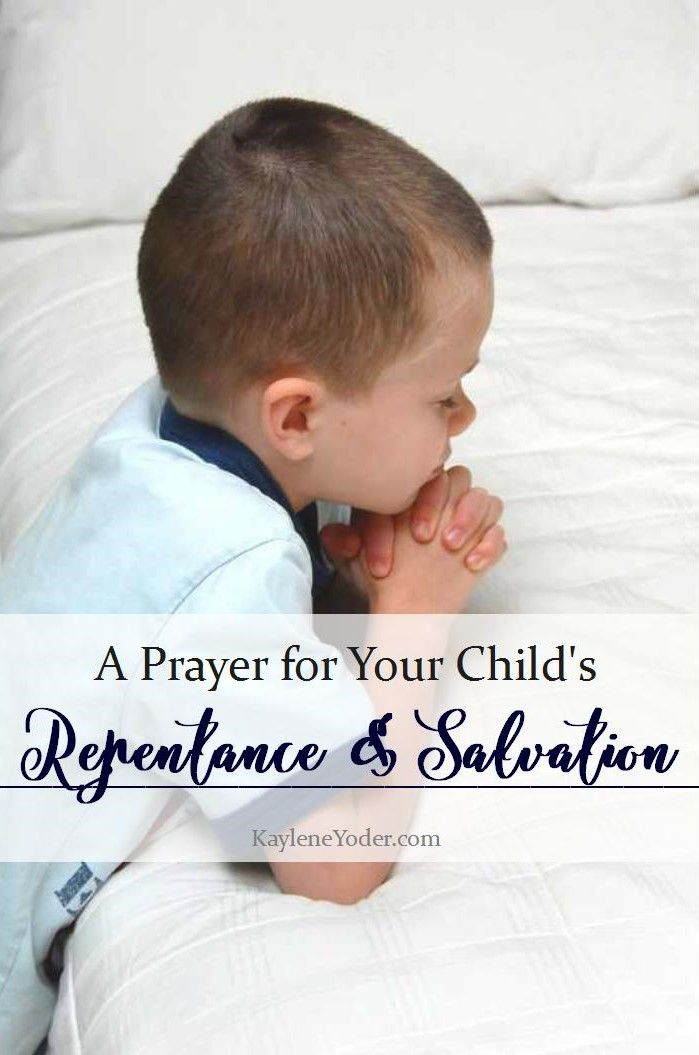 This prayer for your child's repentance and salvation is vital to the spiritual growth of your child. Prepare the way for them to live a life for the Lord.
