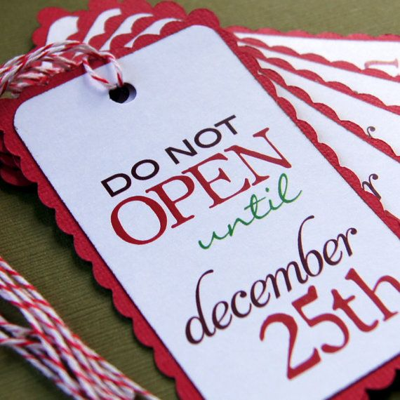 DO NOT OPEN Until December 25th Christmas Gift Tags by Scrap Bits.