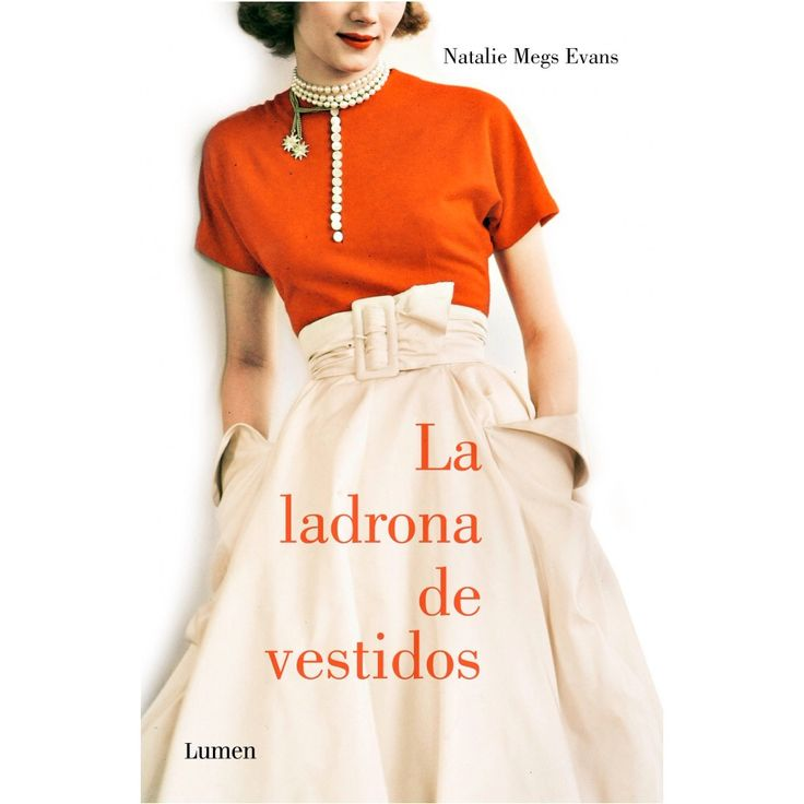 La ladrona de vestidos - Natalie Meg Evans - Reviews on Anobii
