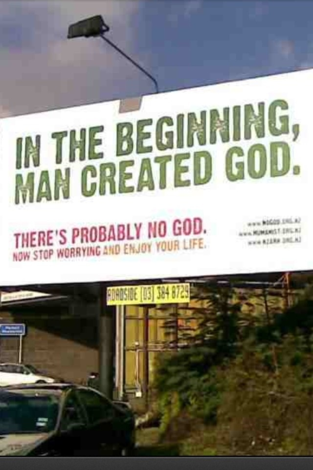 Atheism, Religion, God is Imaginary. In the beginning man created god. There's probably no god. Now stop worrying and enjoy your life.