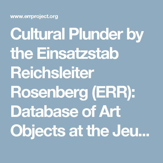cultural plunder by the einsatzstab reichsleiter rosenberg err database of art objects at