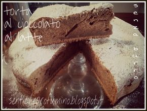 Torta al cioccolato al latte senza burro (riciclo uova di Pasqua)