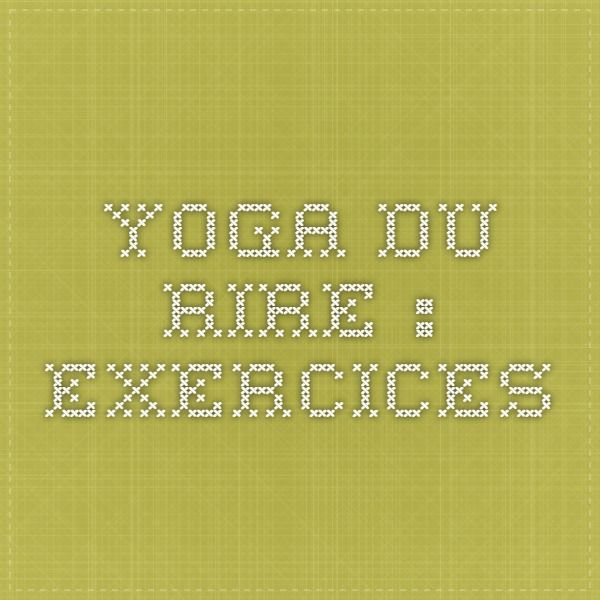 YOGA DU RIRE : EXERCICES
