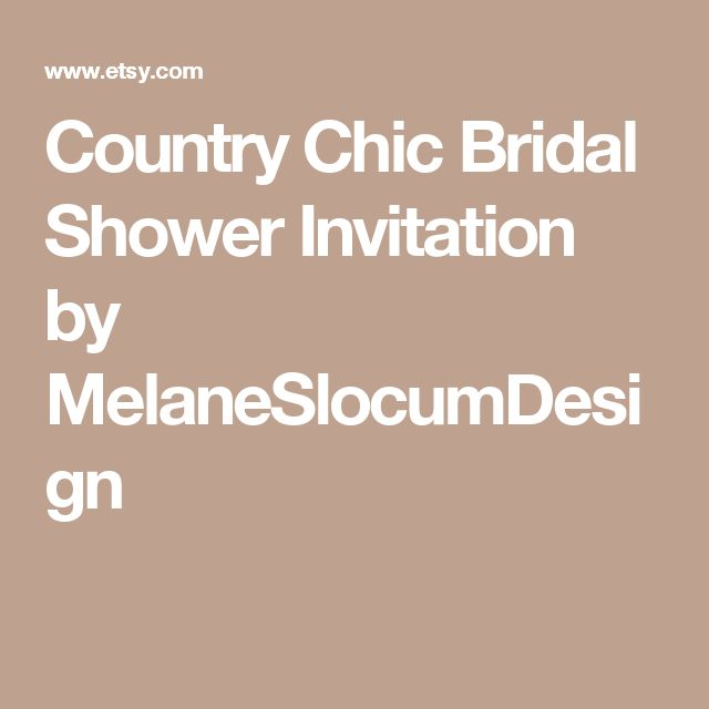 Country Chic Bridal Shower Invitation by MelaneSlocumDesign