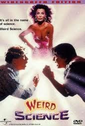 Weird Science: Movie Posters, 80S Movie, Chips Dips, 80 Movie, John Hugh, Science 1985, Weird Science, Favorite Movie, 80 S