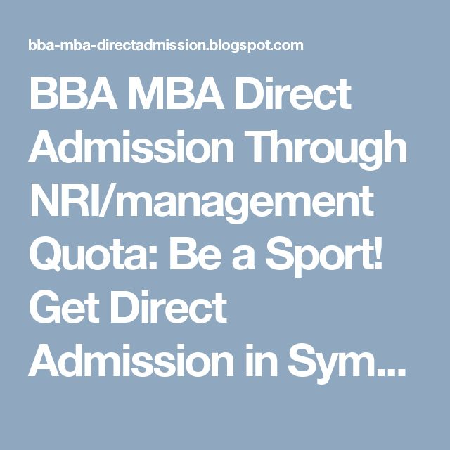 BBA MBA Direct Admission Through NRI/management Quota: Be a Sport! Get Direct Admission in Symbiosis Excl...
