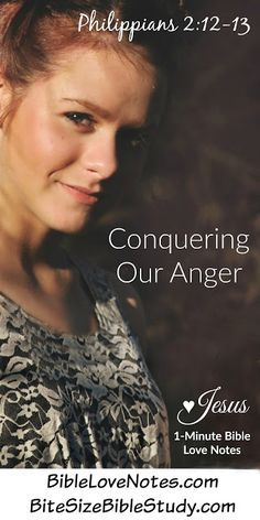 This link offers 9 Scripture passages that are a great help in overcoming anger. This short devotion and study explains how to use them effectively to transform your mind and overcome your problems with anger.
