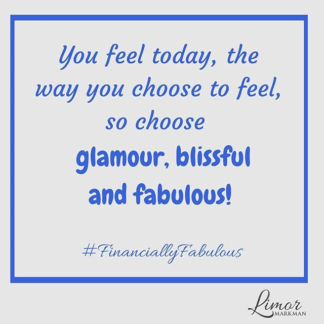 Choose to feel Glamorous, Generous, Blissful, Joyful and all around FABULOUS! Tag a friend who brings happiness into your life! #FinanciallyFabulous #choosehappiness  www.Limor.Money- Please Subscribe!